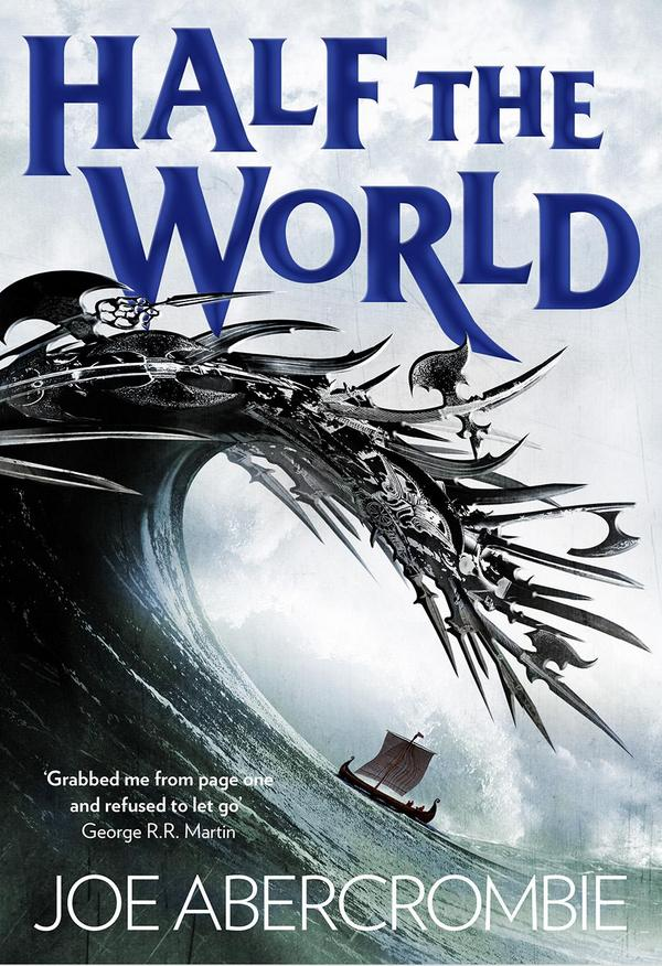 http://www.joeabercrombie.com/wp-content/uploads/2014/12/half-the-world-uk-hb.jpg